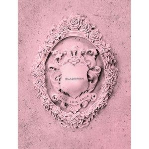 BLACKPINK 2ND MINI ALBUM 'KILL THIS LOVE' + POSTER