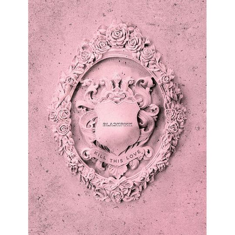 BLACKPINK 2ND MINI ALBUM 'KILL THIS LOVE'