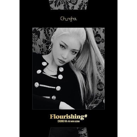 CHUNG HA 4TH MINI ALBUM 'FLOURISHING