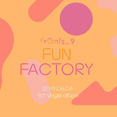 FROMIS _9 1ST SINGLE ALBUM 'FUN FACTORY'