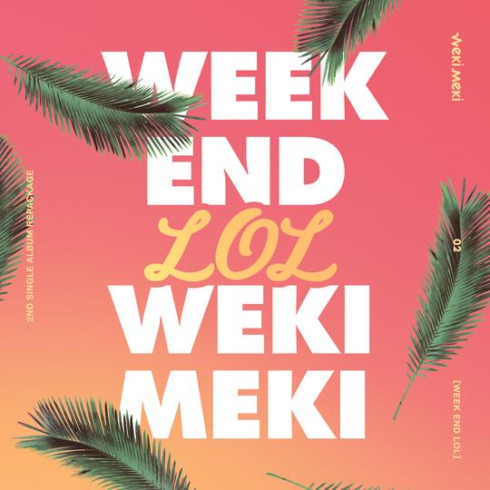 WEKI MEKI 2ND SINGLE ALBUM REPACKAGE 'WEEK END LOL'