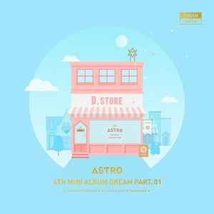 ASTRO 4TH MINI ALBUM 'DREAM' (PART. 01)