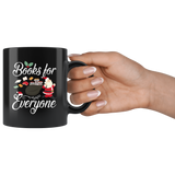 """Books For Everyone""Christmas Black 11oz Mug"