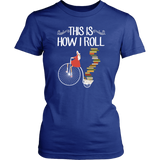 """This Is How I Roll""Womens Fitted T-Shirt"