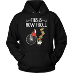 """This Is How I Roll""Cozy Unisex Hoodie"