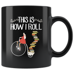 """This Is How I Roll""11 oz Black Ceramic Mug"