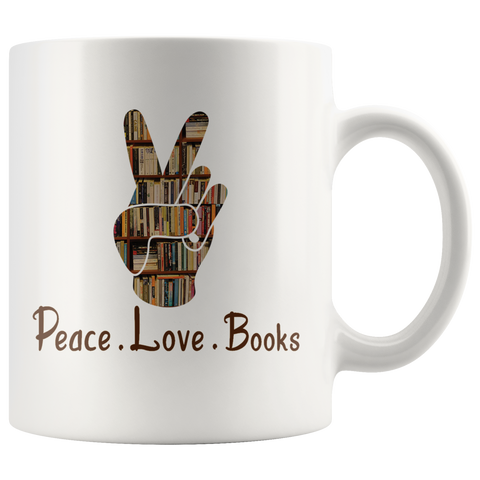"""Peace Love Books""11 oz White Ceramic Mug"