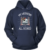 """My Weekend Is All Booked""Cozy Unisex Hoodie"