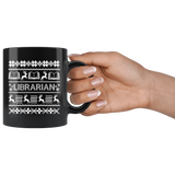 """LIBRARIAN""Christmas Black 11oz Mug"