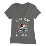 """My Weekend Is All Booked"" Womens V-Neck Super Soft T-Shirt"