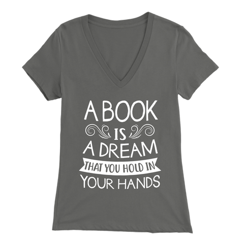 """A Book Is A Dream"" Womens V-Neck Super Soft T-Shirt"