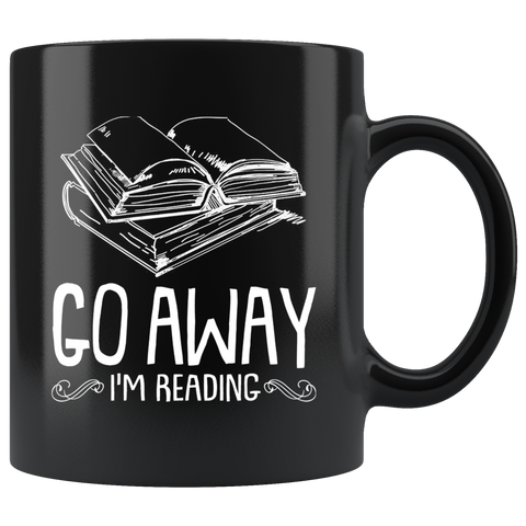 """Go Away I'm Reading""11 oz Black Ceramic Mug"