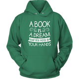 """A Book Is A Dream""Cozy Unisex Hoodie"