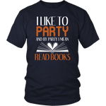 """I Like To Party""District Unisex Shirt"