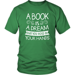 """A Book Is A Dream""District Unisex Shirt"