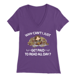 """Get Paid To Read All Day"" Womens V-Neck Super Soft T-Shirt"