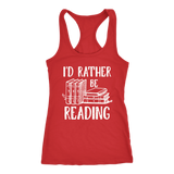 """I'd Rather Be Reading"" Racerback Women's Tank Top"