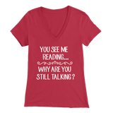 """You See Me Reading"" Womens V-Neck Super Soft T-Shirt"
