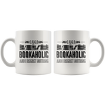 """I Am A Bookaholic""11 oz White Ceramic Mug"