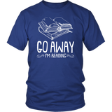 """Go Away I'm Reading""District Unisex Shirt"