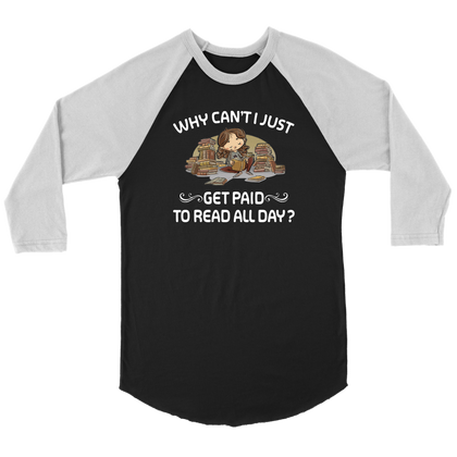 """Get Paid To Read All Day"" Unisex Raglan Long Sleeve Shirt"