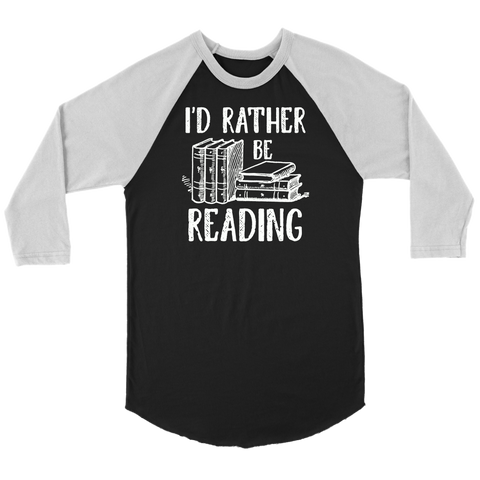 """I'd Rather Be Reading"" Unisex Raglan Long Sleeve Shirt"