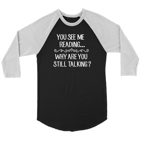"""You See Me Reading""Unisex Raglan Long Sleeve Shirt"