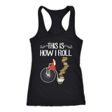 """This Is How I Roll"" Racerback Women's Tank Top"