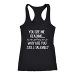 """You See Me Reading""Racerback Women's Tank Top"