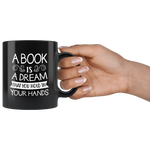 """A Book Is A Dream""11 oz Black Ceramic Mug"