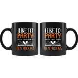 """I Like To Party""11 oz Black Ceramic Mug"