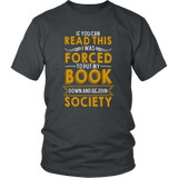 """Forced To Put My Book""District Unisex Shirt"