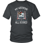 """My Weekend Is All Booked""District Unisex Shirt"
