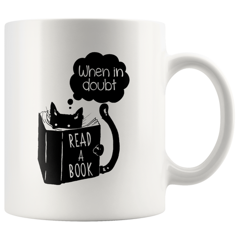 """When In Doubt""11 oz White Ceramic Mug"