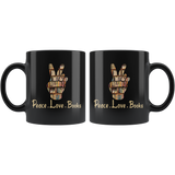 """Peace Love Books""11 oz Black Ceramic Mug"