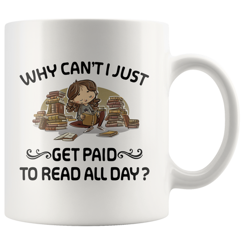 """Get Paid To Read All Day""11oz White Ceramic Mug"