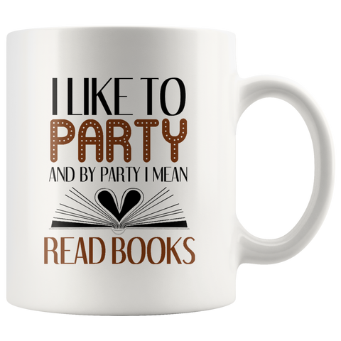 """I Like To Party""11 oz White Ceramic Mug"