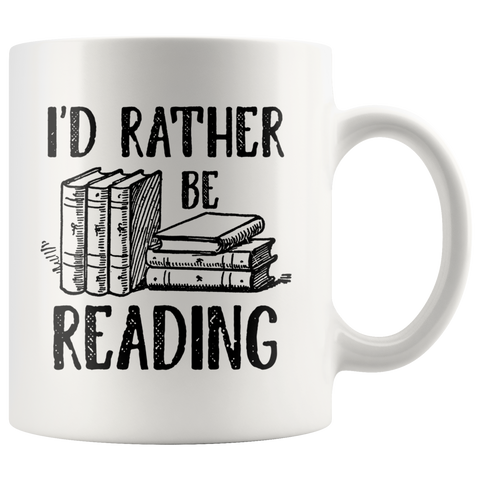 """I'd Rather Be Reading""11 oz White Ceramic Mug"