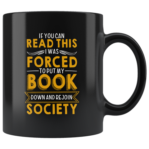"""Forced To Put My Book""11 oz Black Ceramic Mug"
