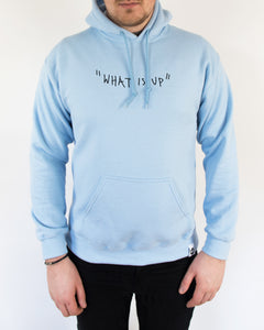 """What Is Up"" Embroidered Light Blue Unisex Hoodie"