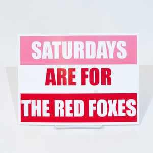 Saturdays are for the Red Foxes Print