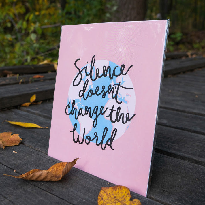 Silence Doesn't Change the World Poster