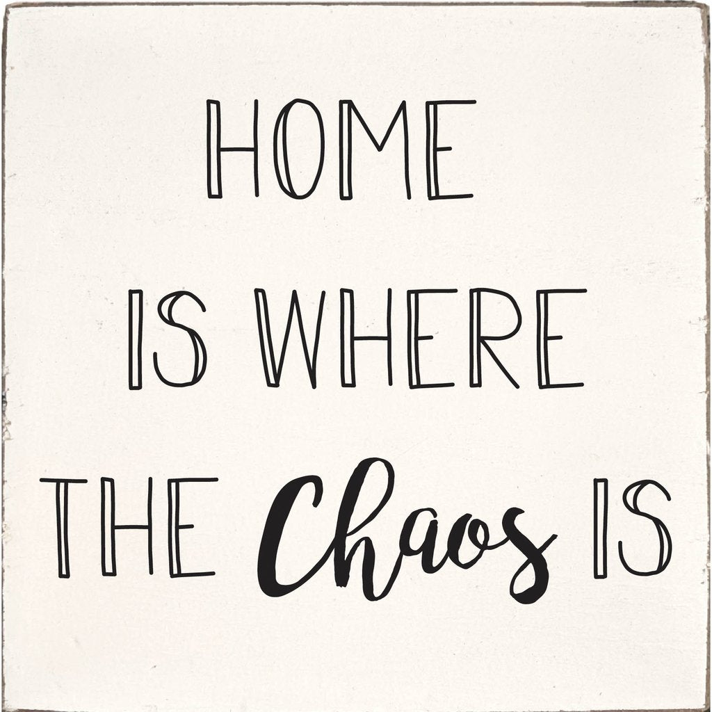 Home Is Where The Chaos Is Rustic Square Block - CityBarnCountryPenthouse