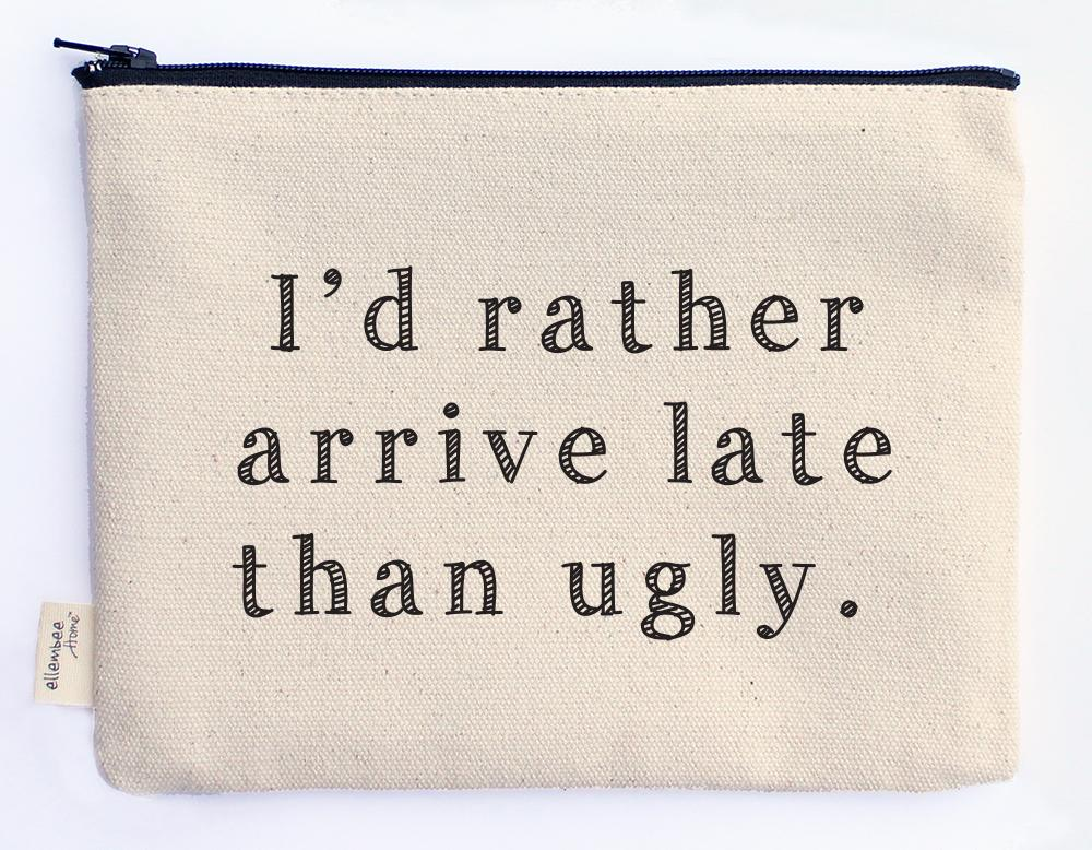 RATHER ARRIVE LATE POUCH