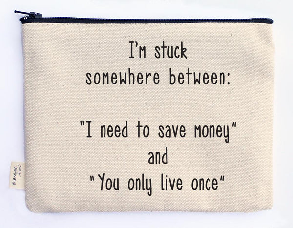 SAVE MONEY AND YOLO POUCH - CityBarnCountryPenthouse