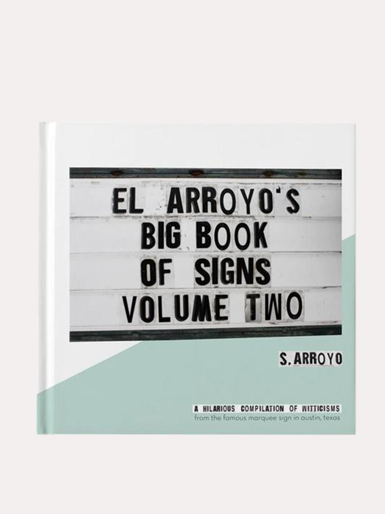 El Arroyo's Big Book of Signs Volume Two - CityBarnCountryPenthouse
