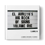 El Arroyo's Big Book of Signs Volume One - CityBarnCountryPenthouse