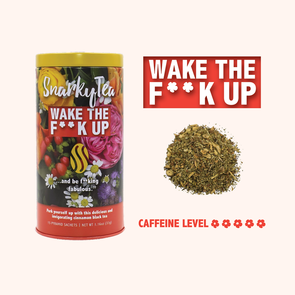 Wake the F**k Up - Tea - CityBarnCountryPenthouse