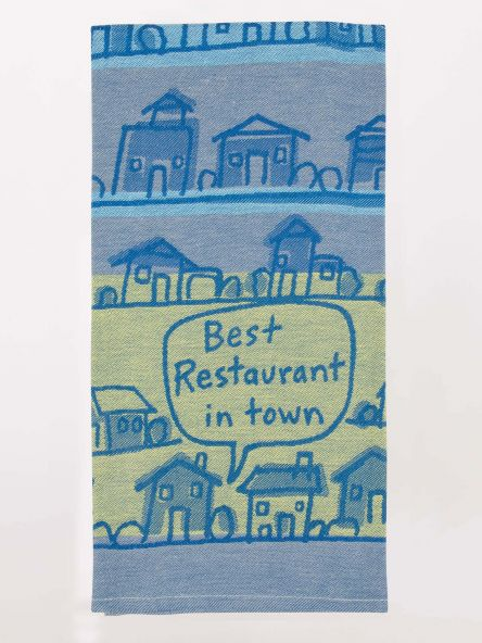 BEST RESTAURANT IN TOWN DISH TOWEL - CityBarnCountryPenthouse