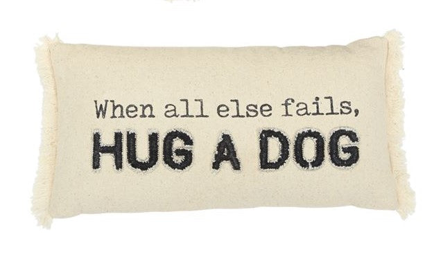 HUG A DOG  WASHED CANVAS PILLOW